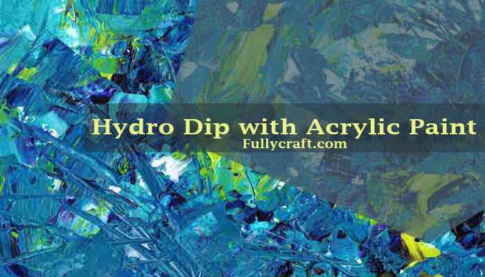 How to Hydro Dip with Acrylic Paint